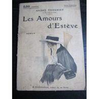 Les Amours D'Estève Par André Theuriet (Flammarion, Select-Collection) - 1901-1940