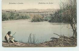 PALESTINE  - Le Jourdain. - Palestine