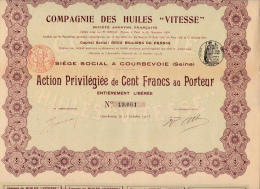 "ACTION PRIVILEGIEE 100 FRS -COMPAGNIE DES HUILES ""VITESSE""   - 1913 - Industrie"