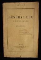 Etats-Unis LE GENERAL LEE Sa Vie Et Ses Campagnes Edward LEE CHILDE 1874 EO Photo Et Carte - History