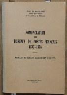 Jean De Micoulski Jean Pothion Nomenclature Des Bureaux De Postes Français 1852-1876 édition Originale 1961 - Oblitérations