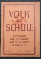 VOLK UND SCHULE ZEITSCHRIFT DER DEUTSCHEN ERZIEHERSCHAFT IN RUMÄNIEN, Heft 4-6  1944 - 1939-45