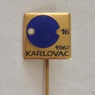 Badge / Pin (Table Tennis) - Yugoslavia Karlovac 16th National Championship 1967 - Table Tennis