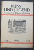 KUNST UND JUGEND Monatsschrift Für Bildnerische Erziehung HEFT 1/2 1943,  3. Reich - Books, Magazines, Comics