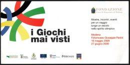 OLYMPIC GAMES - ITALIA MODENA 2009 - CARTONCINO INVITO INAUGURAZIONE MOSTRA: I GIOCHI MAI VISTI - Giochi Olimpici