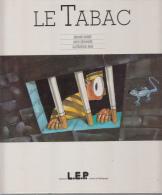 Le Tabac Par Waeber & Gruninger &r Illustrations Rene Ed Lep Magnifique - Livres
