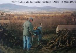 ALES -  20 ème Salon De La  Carte  Postales 2004 -SCIEUR DE BOIS - Bourses & Salons De Collections