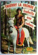 LIVRE THIERRY LA FRONDE ISABELLE AUX SABOTS - LES ROMANS DU LIVRE D'OR - DEUX COQ D'OR - 1965  - ORTF  Enfantina - Livres, BD, Revues