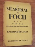 LE MEMORIAL DE FOCH RAYMOND RECOULY MARECHAL EDITIONS DE FRANCE 1929 - 1901-1940