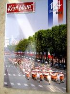 LIVRE - REVUE  LE KEPI BLANC DE LA LEGION ETRANGERE AOUT / SEPTEMBRE 2013 N� 757 DEFILE DU 14 JUILLET 2013