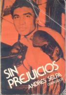 SIN PERJUICIOS - ANDRES SELPA EDICIONES CORREGIDOR 189 PAGINAS AÑO 1980 AUTOBIOGRAFIA BOX BOXING BOXEO - Biographies