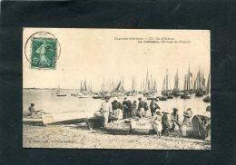 ILE OLERON LA COTINIERE LES PECHEURS  L ARRIVEE DU POISSON   CIRC  OUI    / 1910  EDIT - Ile D'Oléron