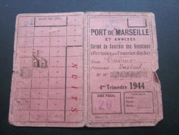 1944 Carte Carnet De Contrôle Des Vacations Effectué Par Ouvrier-docker Port De Marseille Et Annexes Navigation Maritime - Mappe