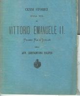 VITTORIO EMANUELE II, PRIMO RE D'ITALIA,  CENNI STORICI  DI COSTANTINO VOLPES, 1878, - Ex Libris