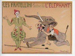 REF 157 : CPM Repro La Saga Des Fratellini Marcel Prangey Cirque Les Fratellini Scène De L'Elephant - Circus
