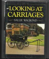 Voiture à Cheval Looking At Carriages De Sallie Walrond Editions London.Pelham Books De 1980 - Cars