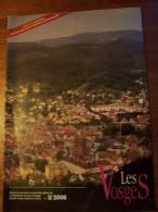 N°2 LES VOSGES Revue De Tourisme 85e Année CLUB VOSGIEN 2006 - Tourism & Regions
