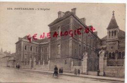 25 - PONTARLIER - L' HOPITAL  - CACHET FRANCHISE MILITAIRE 53E REGIMENT INFANTERIE VAGUEMESTRE 1918 - Pontarlier