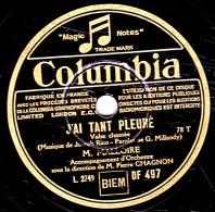 78 Trs - Columbia DF 497 - Etat EX - MALLOIRE -  J´AI TANT PLEURE - LA RONDE DES HEURES - 78 T - Disques Pour Gramophone