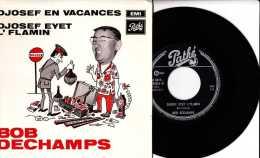 Années 1960 Ou 70 - Disque 45 Tours 2 Titres - Bob Dechamps - Djosef En Vacances - Djosef Eyet L´flamin - Pathé - TBE - Vinyles