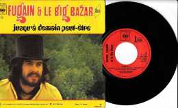 Années 1970 - 45 Tours 2 Titres - Michel Fugain Et Le Big Bazar - Chante Comme Si - Jusqu´à Demain Peut-être - CBS 1973 - Vinyles