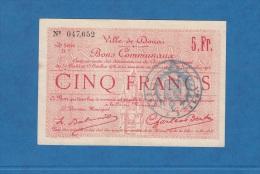 Billet Ancien - DOUAI - Bons Communaux - 5 Francs - 1914 - Nouvelle Série D1 - Voir Cachet Bleu - Bonds & Basic Needs