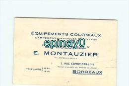33 - BORDEAUX - CARTE DE VISITE PUBLICITAIRE - équipement Coloniaux Campement  - E. MONTAUZIER - 2 Rue Exprit Des Lois - Visiting Cards