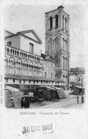 [DC7363] FERRARA - CAMPANILE DEL DUOMO - Viaggiata 1907 - Old Postcard - Ferrara