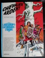 BD : Chevalier Ardent - Les Loups De Rouge Cogne . - Chevalier Ardent
