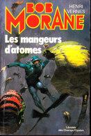 Bob Morane  - Les Mangeurs D´atomes  - Henri Vernes - Librairie Des Champs Elysées N° 13 - Abenteuer
