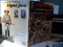*TIGER JOE. LE CIMETIERE DES ELEPHANTS. REEDITION DE 1991. CHARLIER / HUBINON CLAUDE LEFRANCQ EDITEUR N°2. DARGAUD - Non Classificati