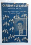 Partition Ancienne - CHANSON A DE GAULLE - Chanson Patriotique  --   R. Grapillard, Compositeur Aveugle - Scores & Partitions
