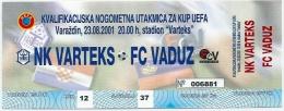 Sport Match Ticket (Football / Soccer) - Varteks Varazdin Vs Vaduz: Cup UEFA 2001-08-23 - Match Tickets