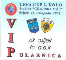 Sport Match Ticket (Football / Soccer) - Osijek Vs AEK Athens: Cup UEFA 2001-10-18 VIP!!! - Match Tickets
