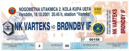 Sport Match Ticket (Football / Soccer) - Varteks Varazdin Vs Brøndby: Cup UEFA 2001-10-18 - Tickets & Toegangskaarten