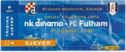 Sport Match Ticket (Football / Soccer) - Dinamo Zagreb Vs Fulham: Cup UEFA 2002-10-31 - Tickets & Toegangskaarten