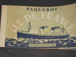 L'ILE DE FRANCE - Carnet De 10 Vues (intérieur)-cachet Visite Du 9/9/56 Le Havre-complet - Paquebots