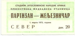 Sport Match Ticket (Football / Soccer) - Partizan Belgrade Vs Zeljeznicar Sarajevo: Yugoslavian Championship 1975-03-01 - Match Tickets