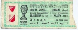 Sport Match Ticket (Football / Soccer) - Red Star Belgrade Vs Dinamo Zagreb: Finale Marshal Tito Cup 1985-05-24 - Match Tickets