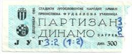 Sport Match Ticket (Football / Soccer) - Partizan Belgrade Vs Dinamo Zagreb: Yugoslavian Championship 1985-12-01 - Match Tickets