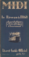 """Chemins De Fer Du Midi """"le Réseau Du Midi"""" Guide Officiel Train Chemin De Fer TBE En 214 Pages - Ferrocarril & Tranvías"""