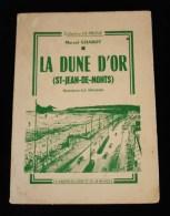 Vendée LA DUNE D'OR ( Saint-Jean De Monts) Marcel CHABOT 1968 Ill. A.C. Nauleau - Pays De Loire