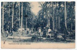 DAHOMEY - CONSTRUCTION D'UNE ROUTE - Dahomey