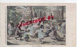 CHROMO SUR CP - CHOCOLAT VINAY  SERIE IV- N° 11- RONDE D' ENFANTS  JEU DANSE - DEBUT 1900 - Découpis