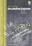 LAS PIEDRAS JUGOSAS -  JOSE LUIS VALENZUELA - TEATRO - APROXIMACION AL TEATRO DE PACO GIMENEZ AÑO 2004 147 PAGINAS - Theatre