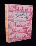 ( Almanach ) SUZETTE EN VACANCES 1933 Gautier-Languereau Semaine De Suzette Bleuette - Other