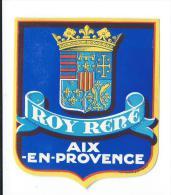 Roy René/AIX En PROVENCE/FRANCE/ Vers 1945-1955     EVM6 - Etiquettes D'hotels