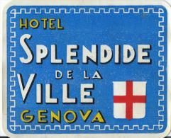 Hotel Splendide De La Ville/GENOVA/Italie/ Vers 1945-1955     EVM10 - Hotel Labels