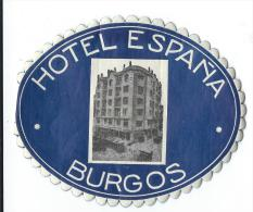 Hotel Espania / BURGOS/Espagne/ Vers 1945-1955     EVM12 - Hotel Labels