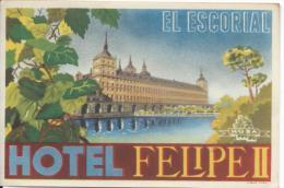 Hotel Felipe II/El Escorial/Espagne/Vers 1945-55       EVM17 - Etiquettes D'hotels